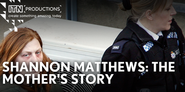 'Shannon Matthews: The Mother's Story'